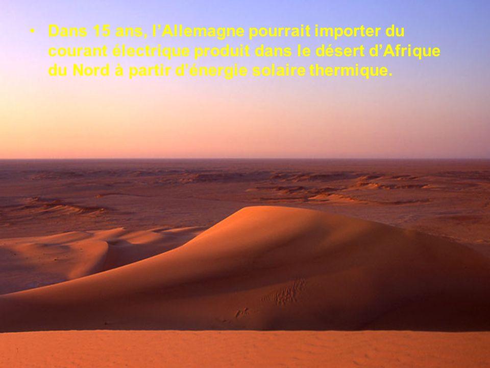 Dans 15 ans, l'Allemagne pourrait importer du courant électrique produit dans le désert d'Afrique du Nord à partir d'énergie solaire thermique.