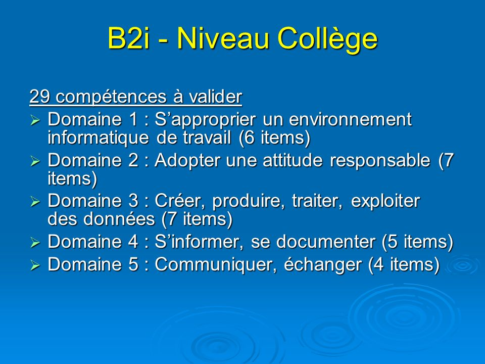 B2i - Niveau Collège 29 compétences à valider