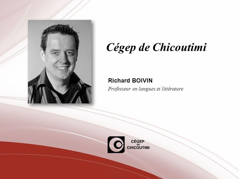 Richard BOIVIN Professeur en langues et littérature
