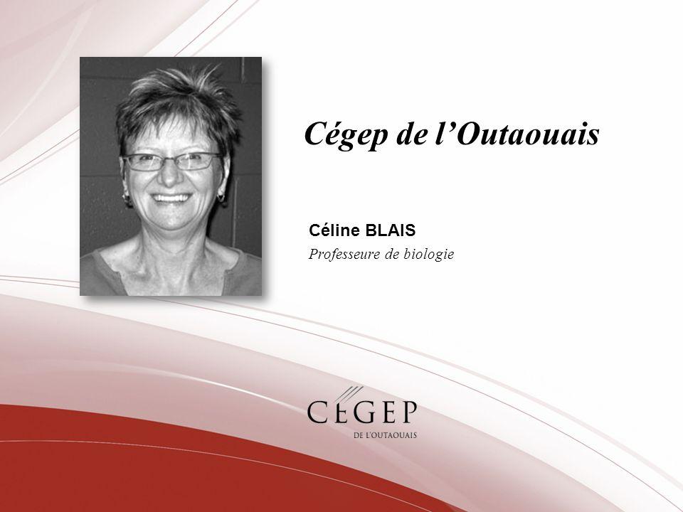 Céline BLAIS Professeure de biologie