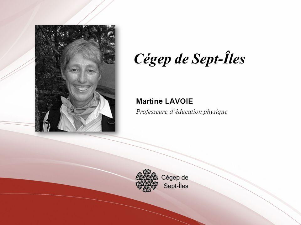 Martine LAVOIE Professeure d'éducation physique