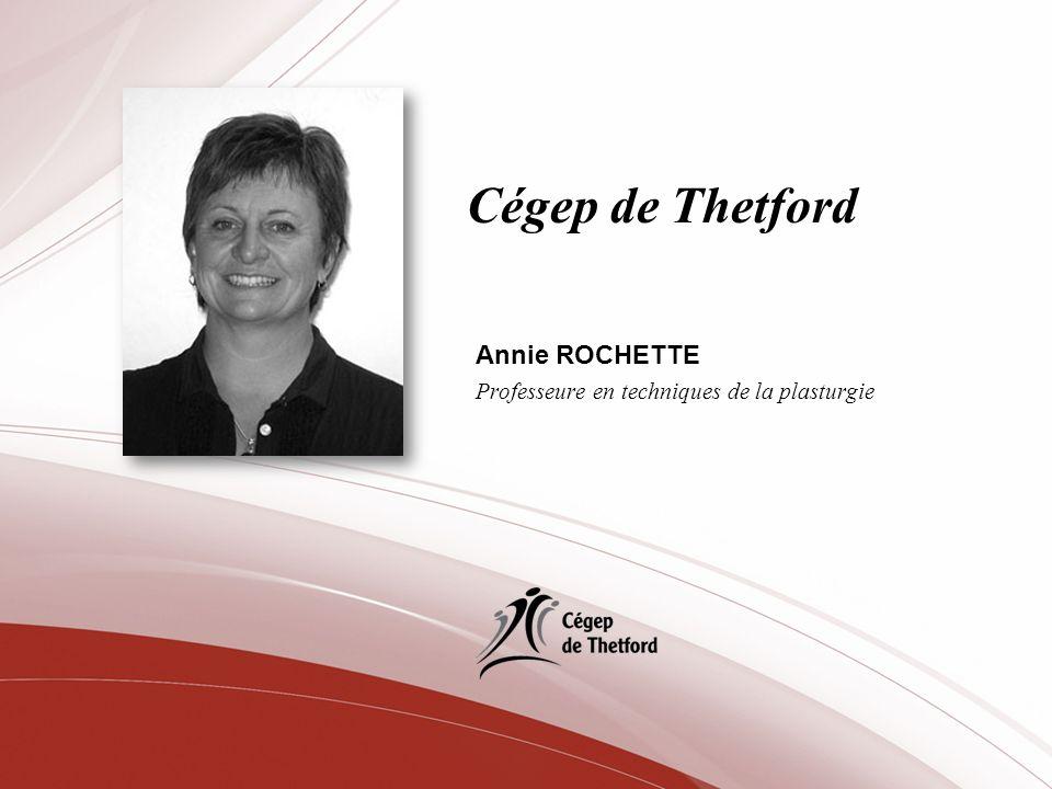 Annie ROCHETTE Professeure en techniques de la plasturgie