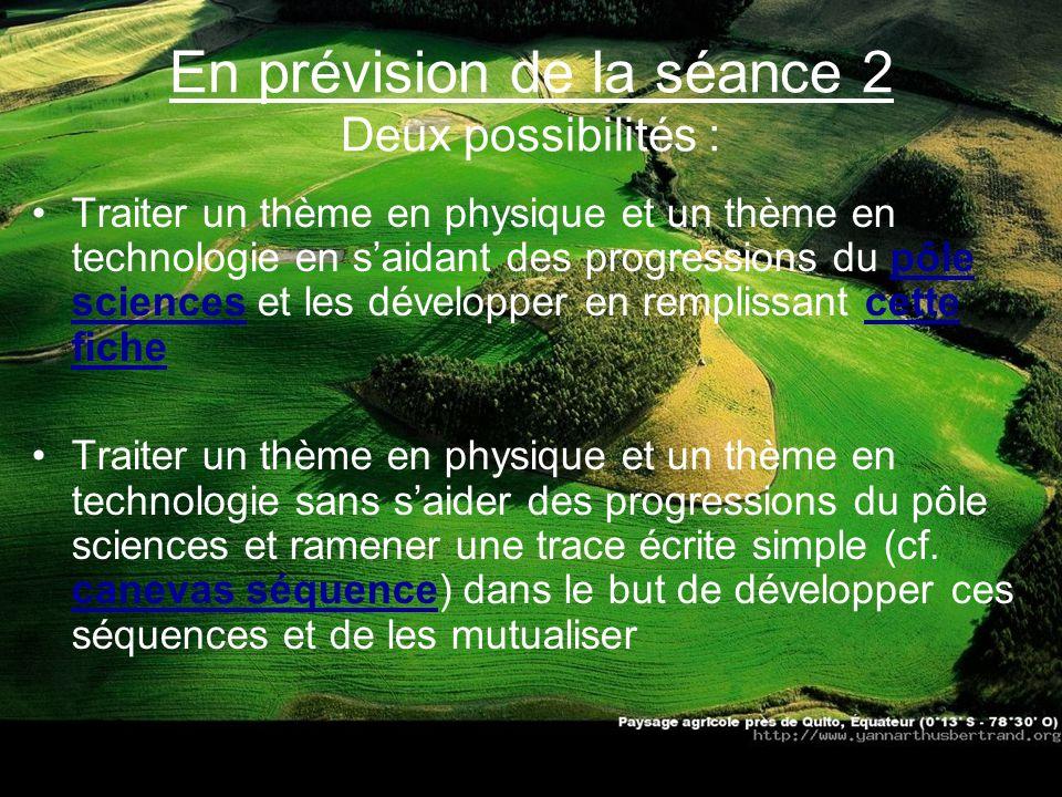 En prévision de la séance 2 Deux possibilités :