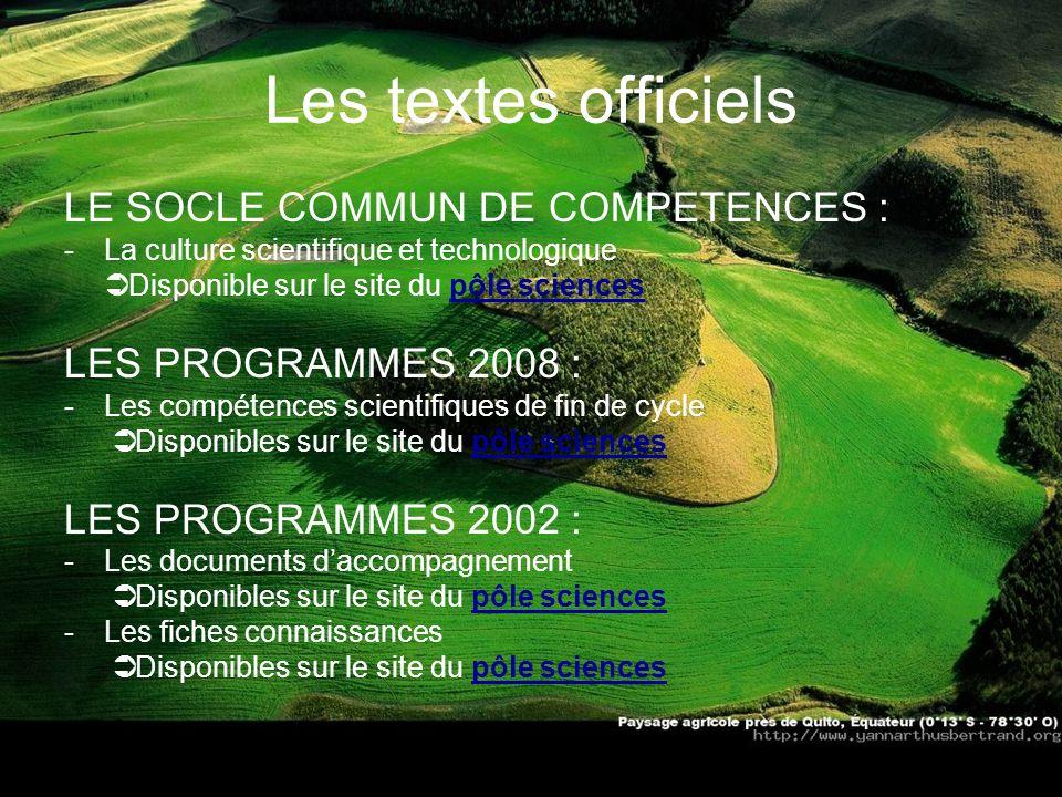 Les textes officiels LE SOCLE COMMUN DE COMPETENCES :