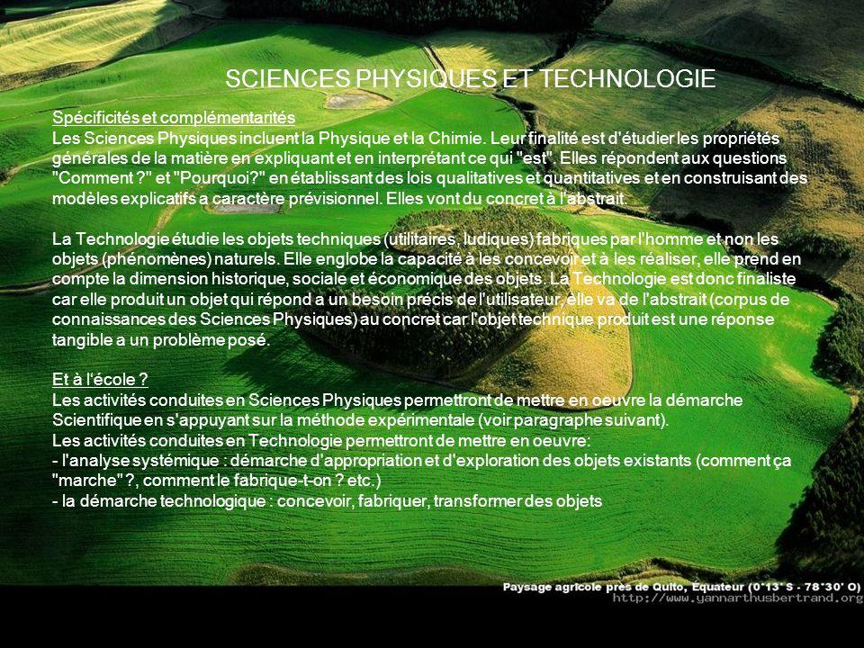SCIENCES PHYSIQUES ET TECHNOLOGIE Spécificités et complémentarités Les Sciences Physiques incluent la Physique et la Chimie.