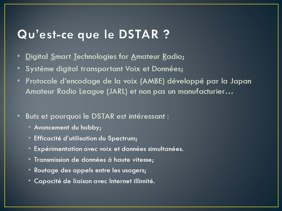 Qu'est-ce que le DSTAR Digital Smart Technologies for Amateur Radio;