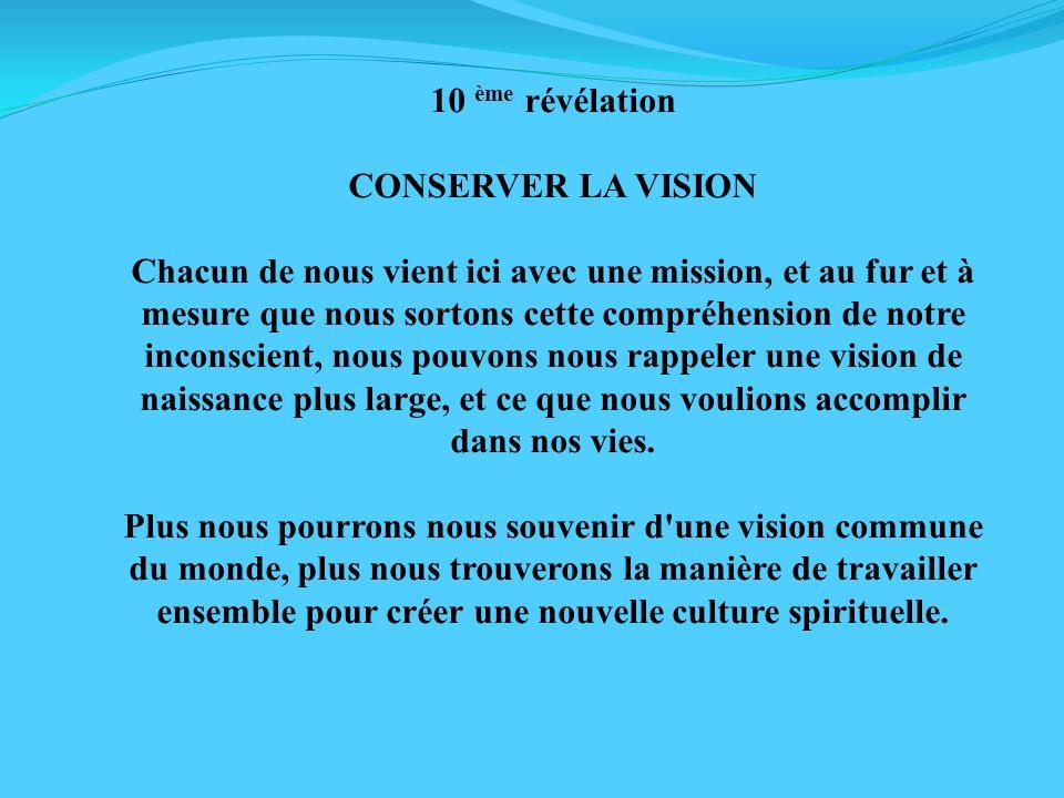 10 ème révélation CONSERVER LA VISION.