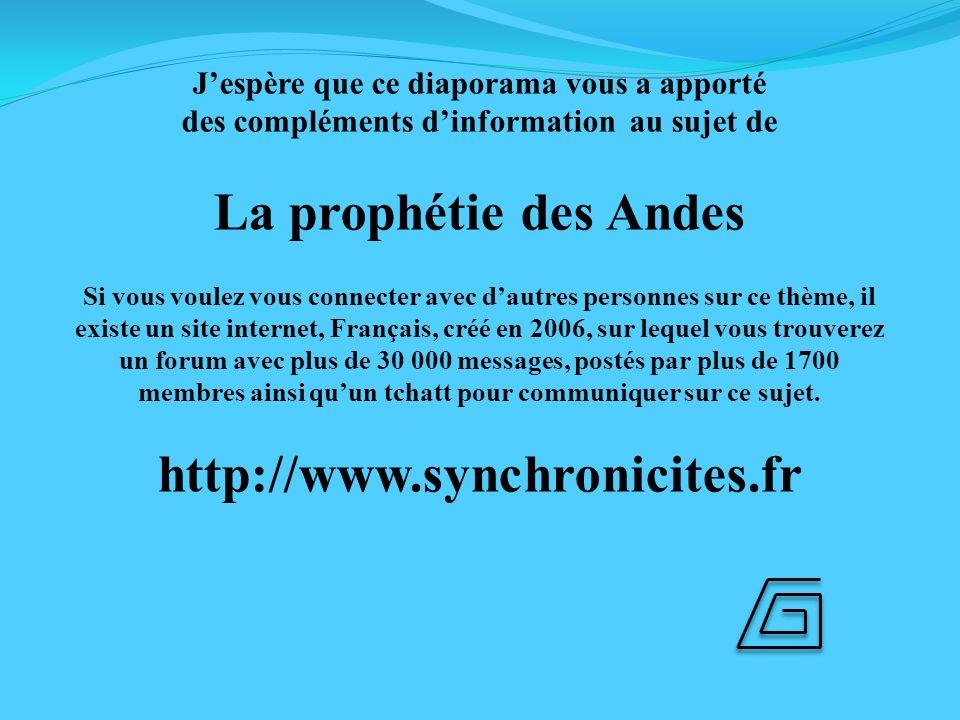 La prophétie des Andes http://www.synchronicites.fr
