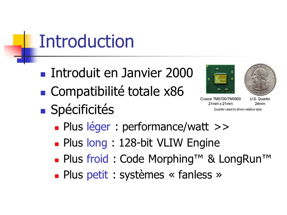 Introduction Introduit en Janvier 2000 Compatibilité totale x86