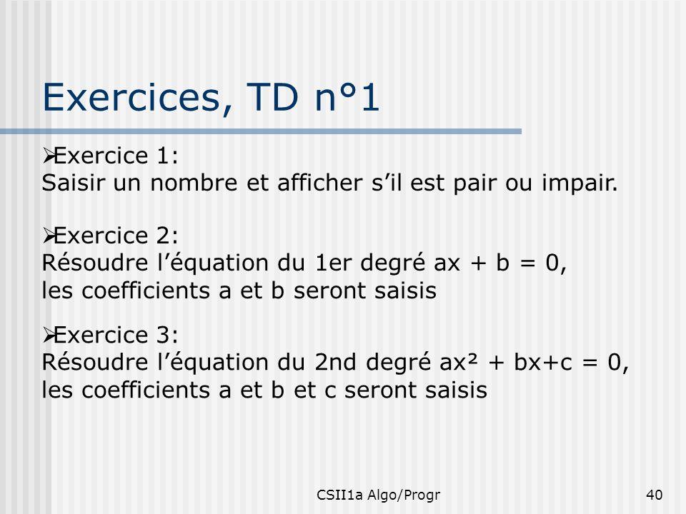 Exercices, TD n°1 Exercice 1: Saisir un nombre et afficher s'il est pair ou impair.