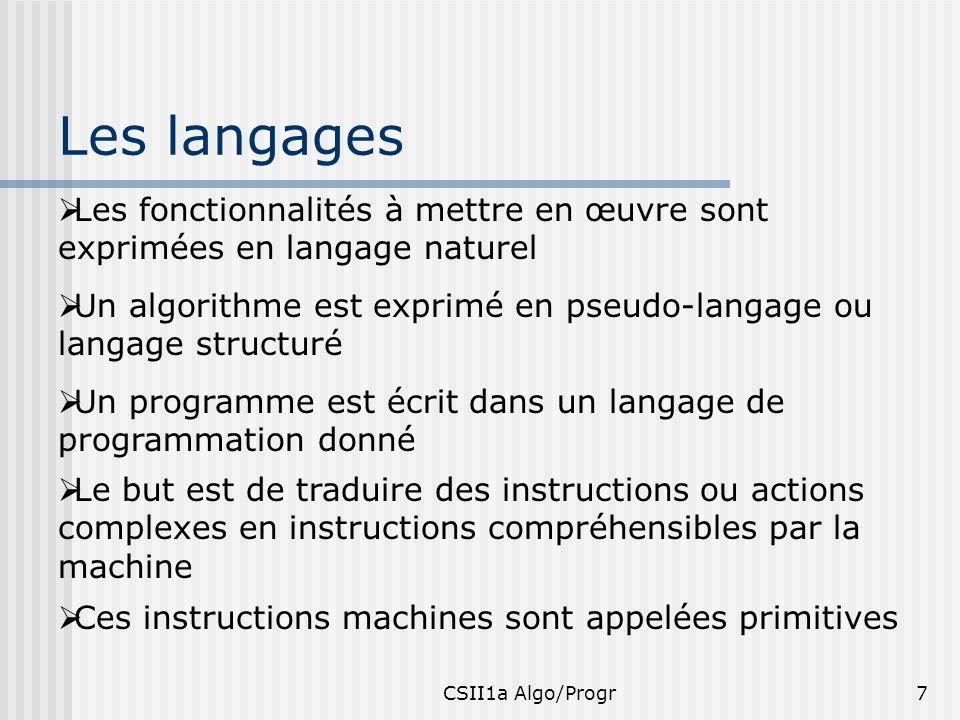 Les langages Les fonctionnalités à mettre en œuvre sont exprimées en langage naturel.