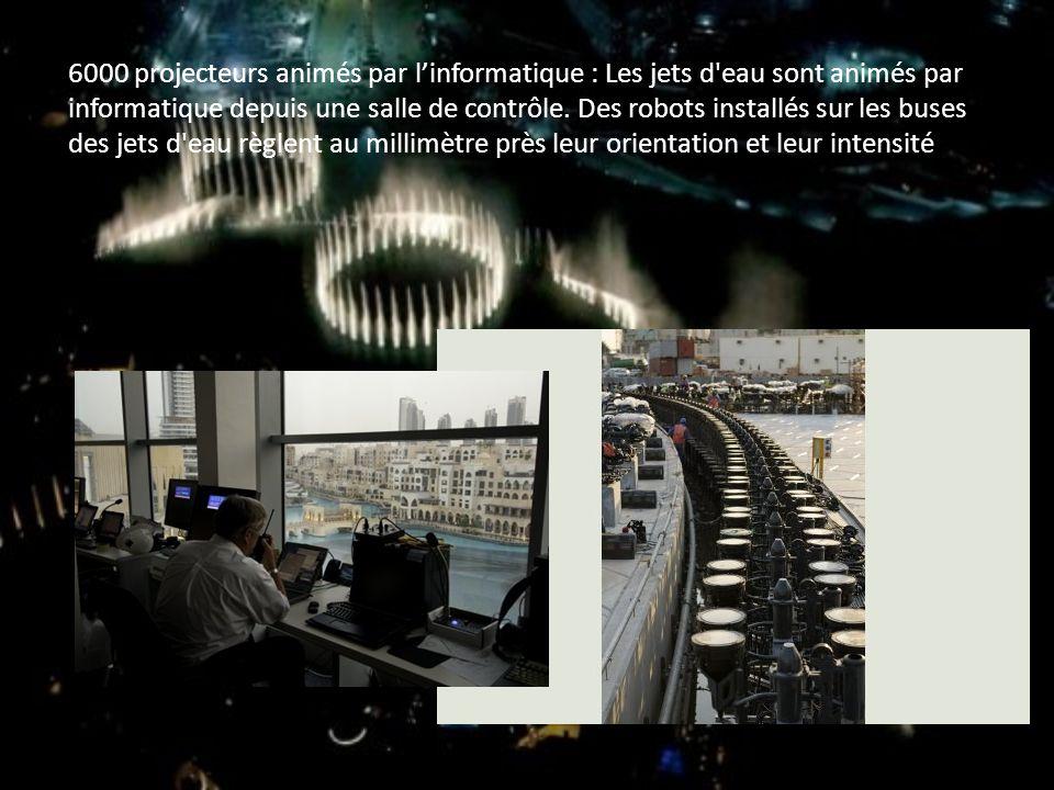 6000 projecteurs animés par l'informatique : Les jets d eau sont animés par informatique depuis une salle de contrôle.