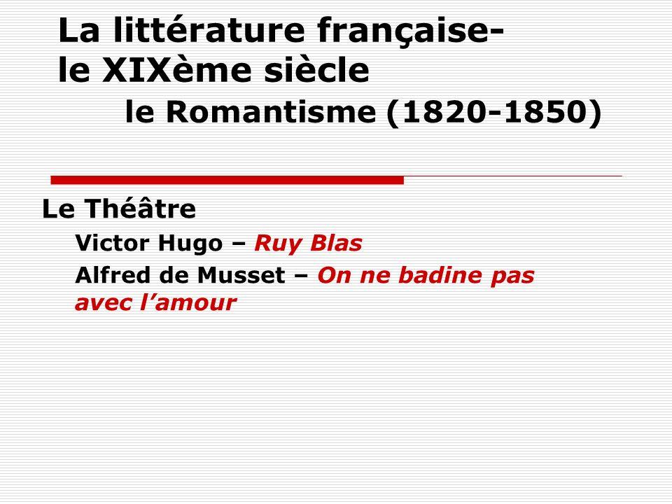 La littérature française- le XIXème siècle le Romantisme (1820-1850)