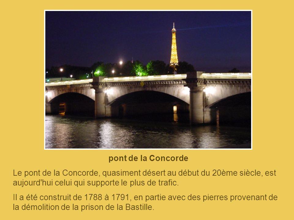 pont de la Concorde Le pont de la Concorde, quasiment désert au début du 20ème siècle, est aujourd hui celui qui supporte le plus de trafic.