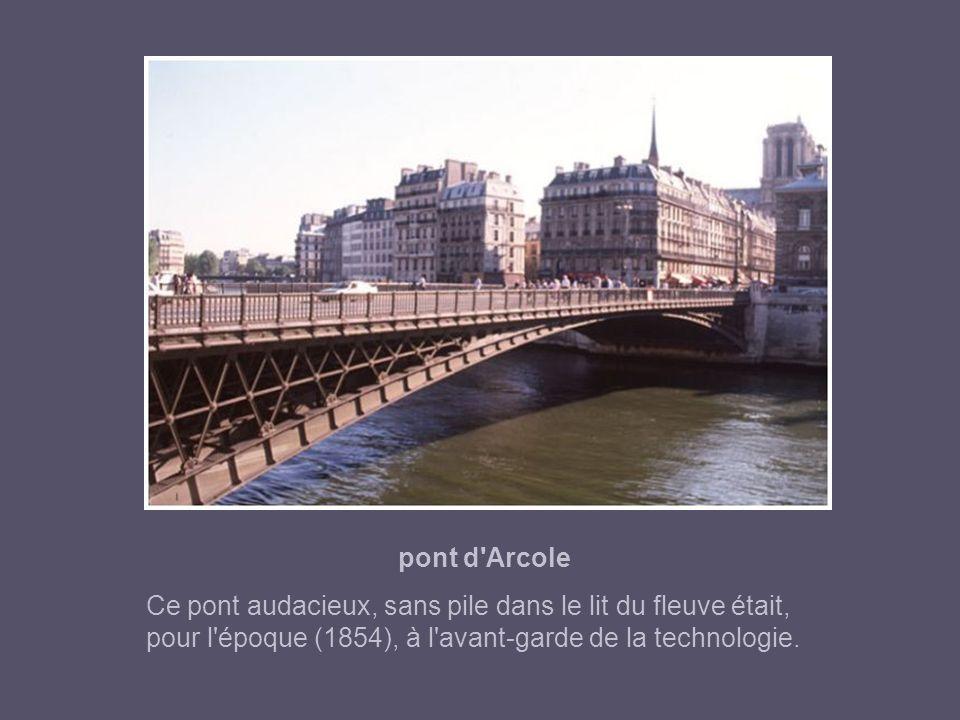 pont d Arcole Ce pont audacieux, sans pile dans le lit du fleuve était, pour l époque (1854), à l avant-garde de la technologie.