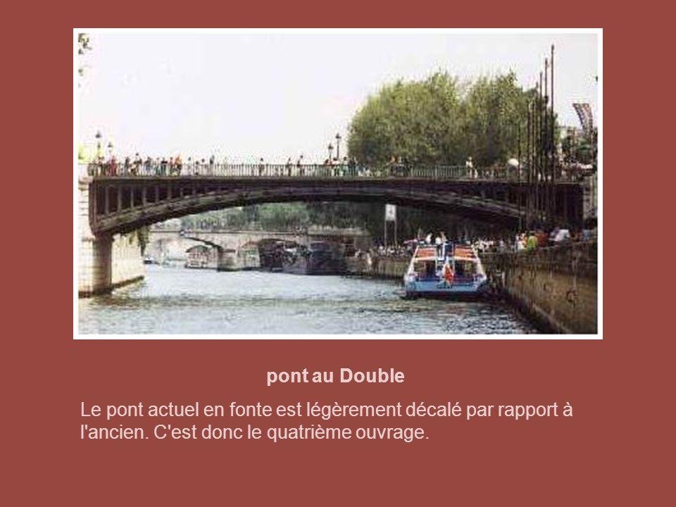 pont au Double Le pont actuel en fonte est légèrement décalé par rapport à l ancien.