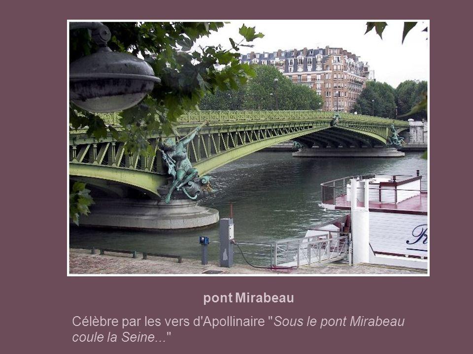 pont Mirabeau Célèbre par les vers d Apollinaire Sous le pont Mirabeau coule la Seine...