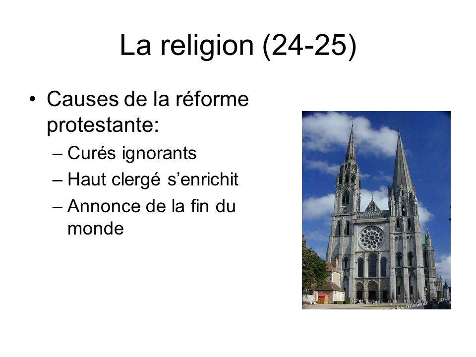 La religion (24-25) Causes de la réforme protestante: Curés ignorants