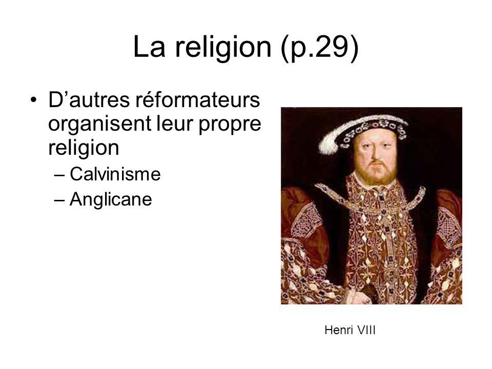 La religion (p.29) D'autres réformateurs organisent leur propre religion.
