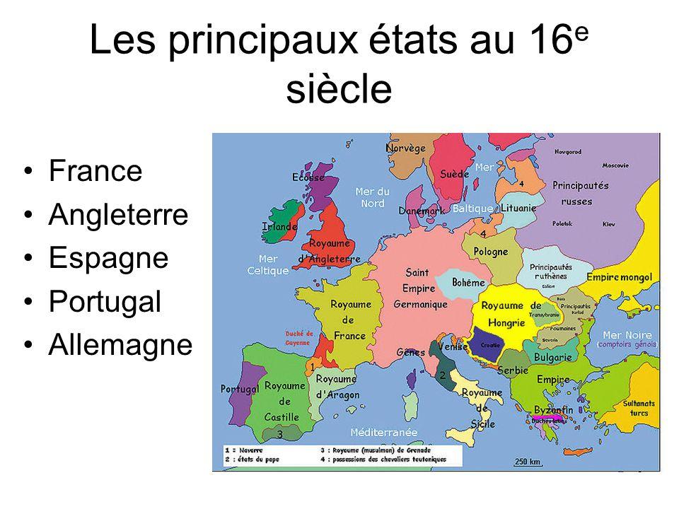 Les principaux états au 16e siècle