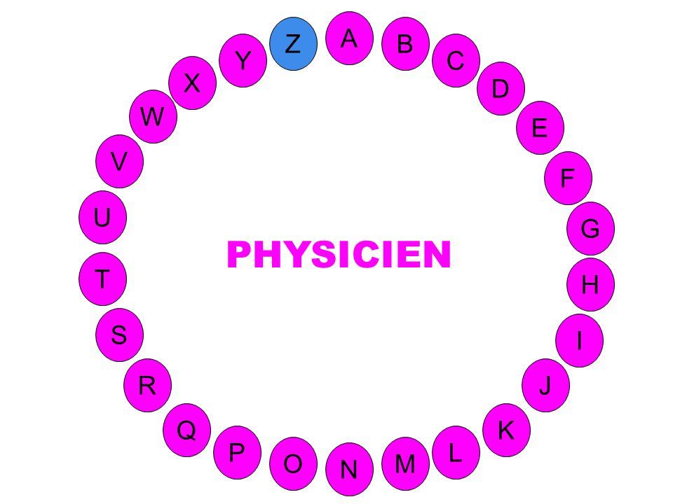 PHYSICIEN A Z B Y C X D W E V F U G T H S I R J Q K P L O M N