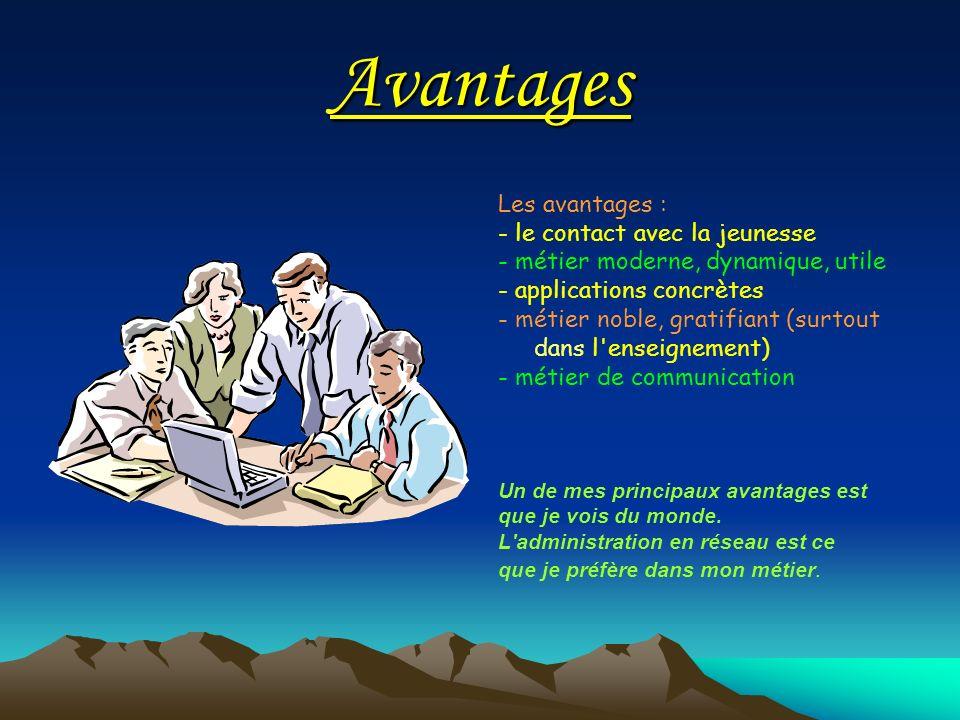 Avantages Les avantages : - le contact avec la jeunesse