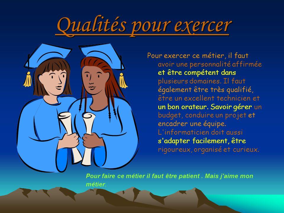Qualités pour exercer