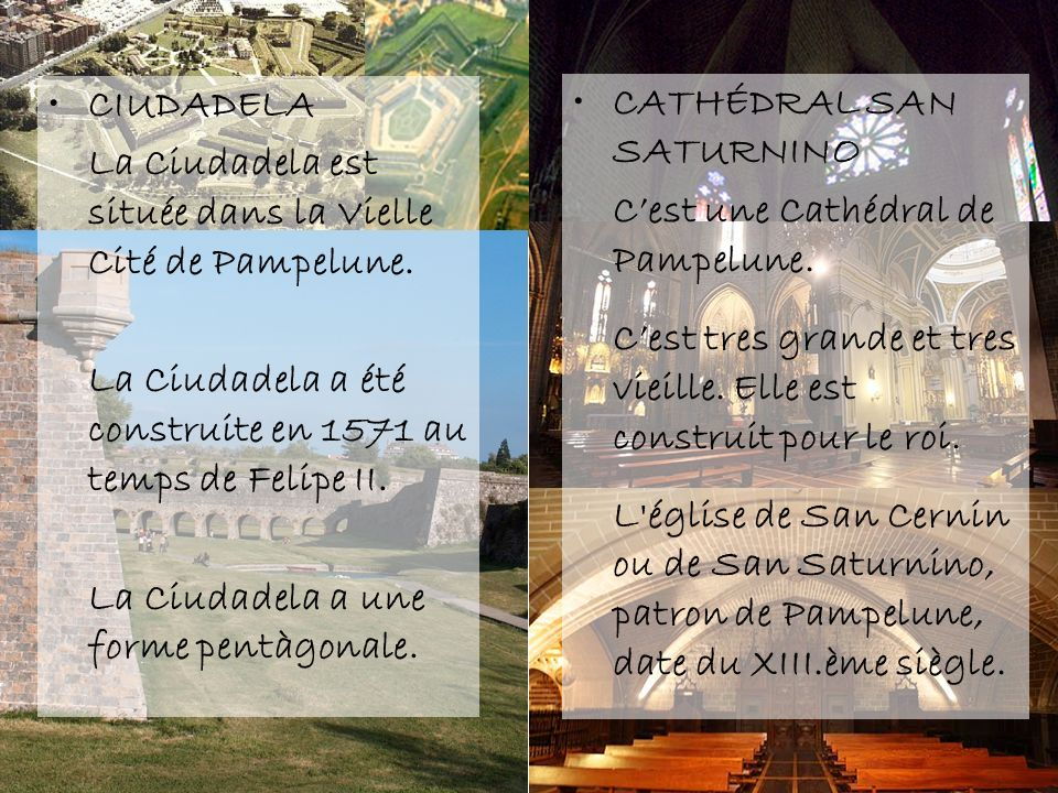 CIUDADELA La Ciudadela est située dans la Vielle Cité de Pampelune. La Ciudadela a été construite en 1571 au temps de Felipe II.