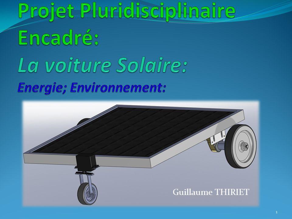 Projet Pluridisciplinaire Encadré: La voiture Solaire: Energie; Environnement: