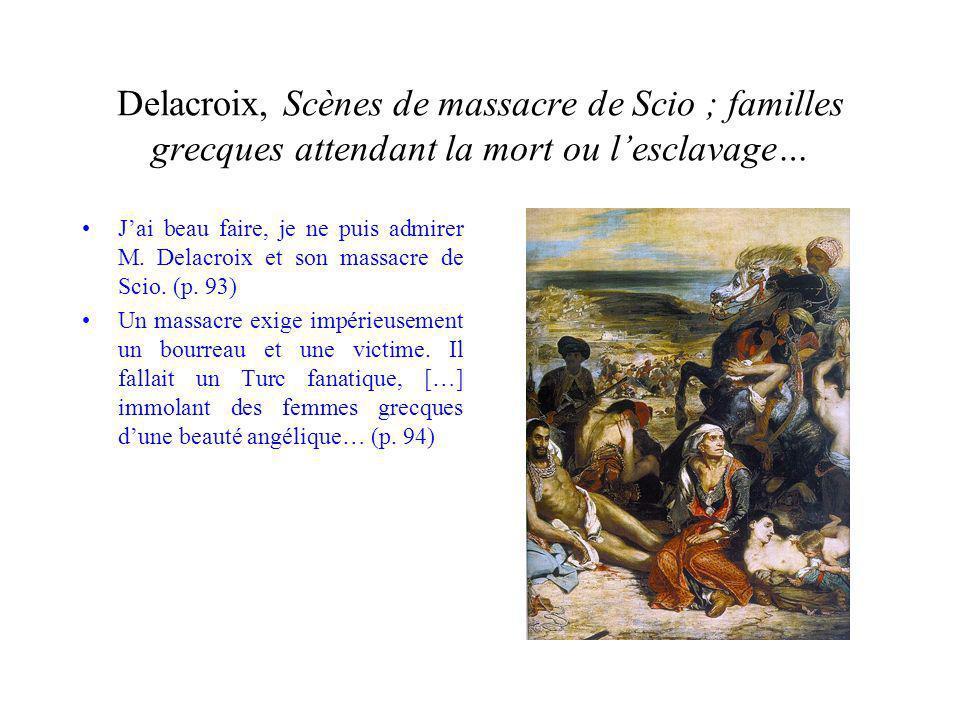 Delacroix, Scènes de massacre de Scio ; familles grecques attendant la mort ou l'esclavage…