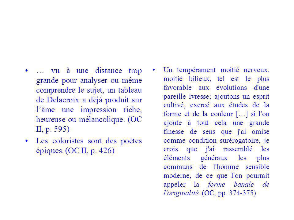 Les coloristes sont des poètes épiques. (OC II, p. 426)