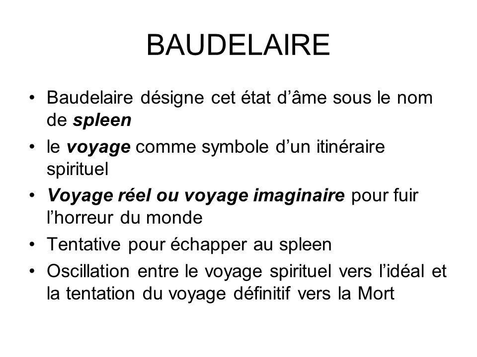 BAUDELAIRE Baudelaire désigne cet état d'âme sous le nom de spleen