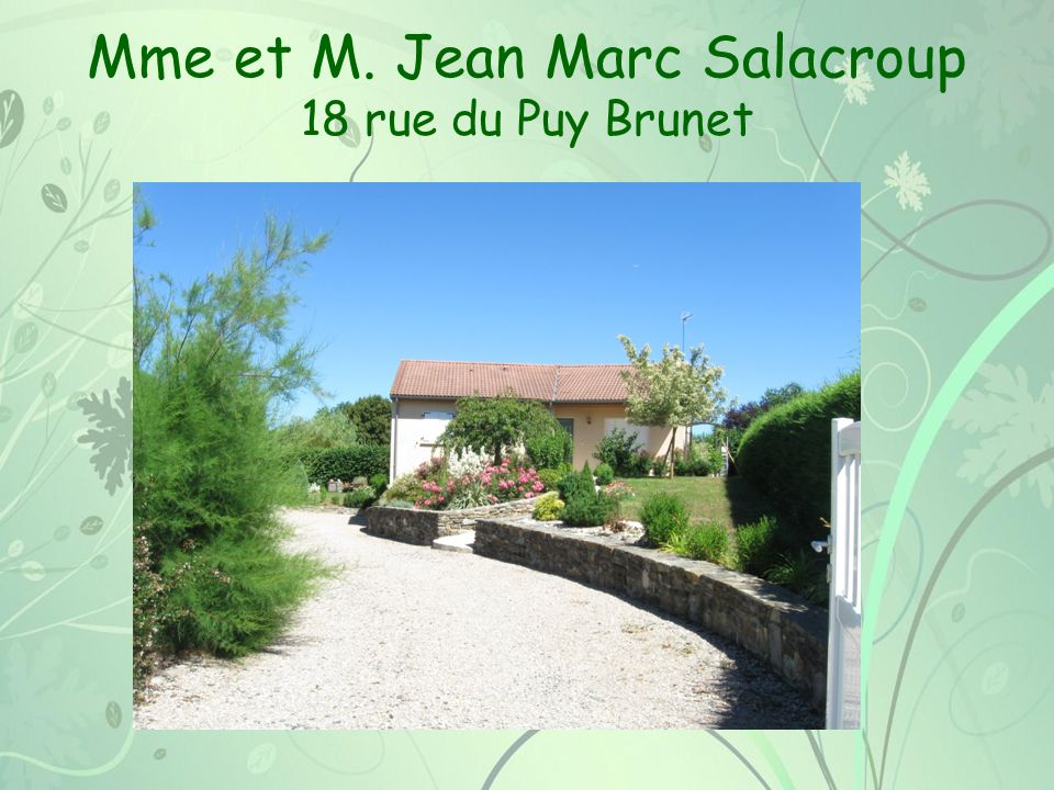 Mme et M. Jean Marc Salacroup 18 rue du Puy Brunet