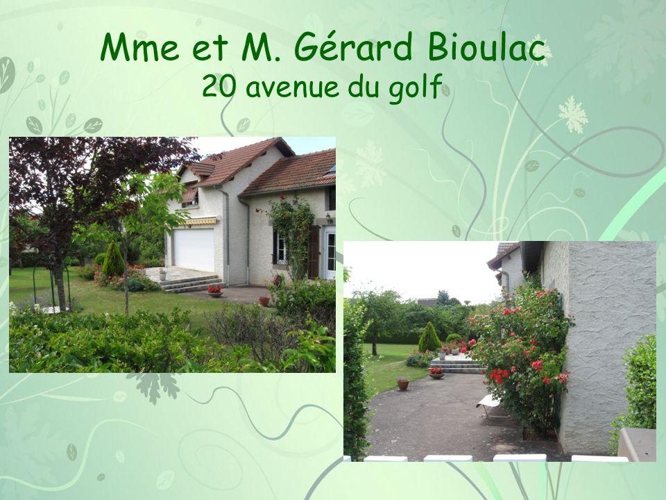 Mme et M. Gérard Bioulac 20 avenue du golf 14