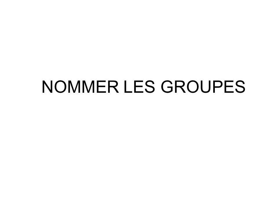 NOMMER LES GROUPES