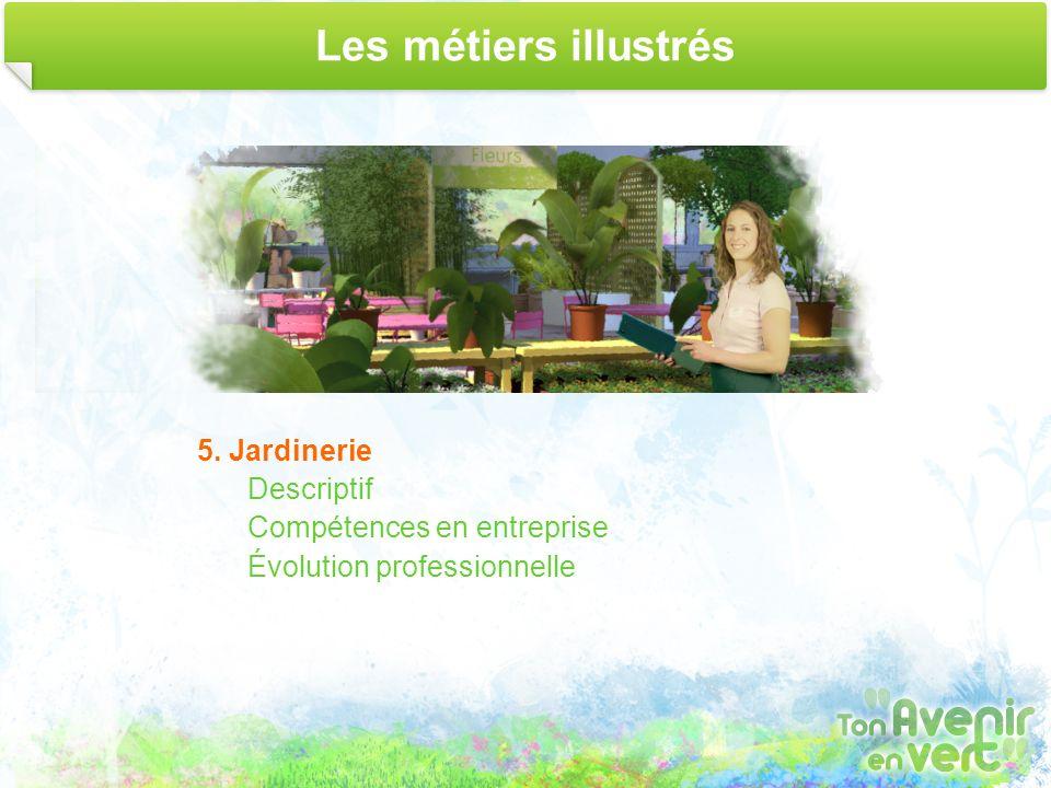 Les métiers illustrés 5. Jardinerie Descriptif
