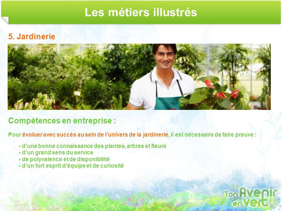 Les métiers illustrés 5. Jardinerie Compétences en entreprise :