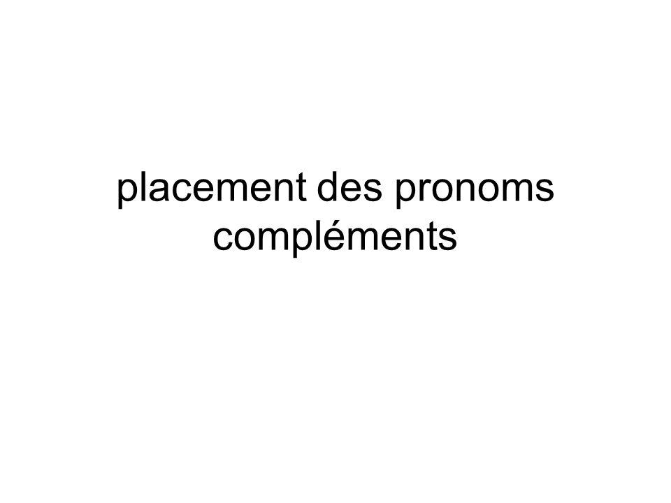placement des pronoms compléments