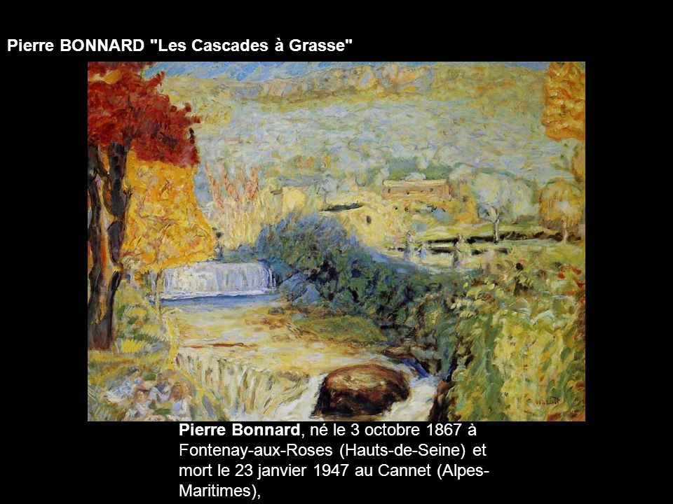 Pierre BONNARD Les Cascades à Grasse