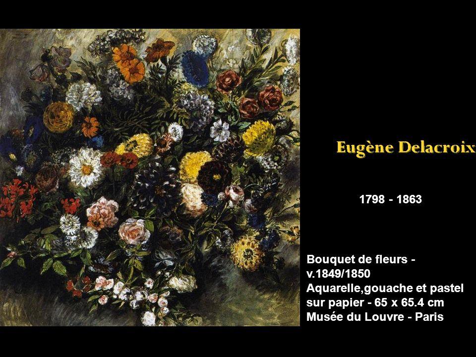 1798 - 1863 Bouquet de fleurs - v.1849/1850 Aquarelle,gouache et pastel sur papier - 65 x 65.4 cm Musée du Louvre - Paris.