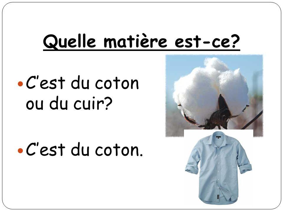 Quelle matière est-ce C'est du coton ou du cuir C'est du coton.