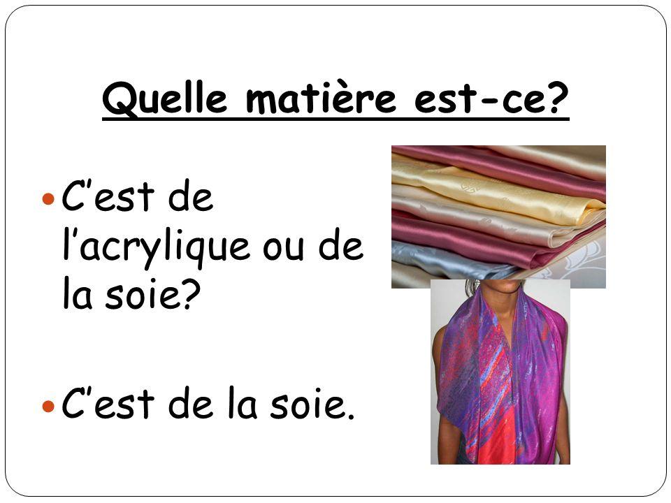 Quelle matière est-ce C'est de l'acrylique ou de la soie C'est de la soie.