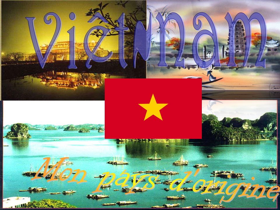 Viêt-nam Mon pays d origine