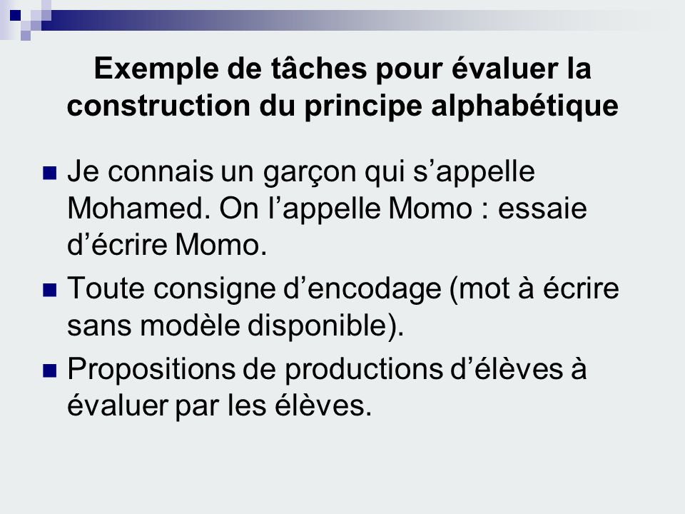 Exemple de tâches pour évaluer la construction du principe alphabétique