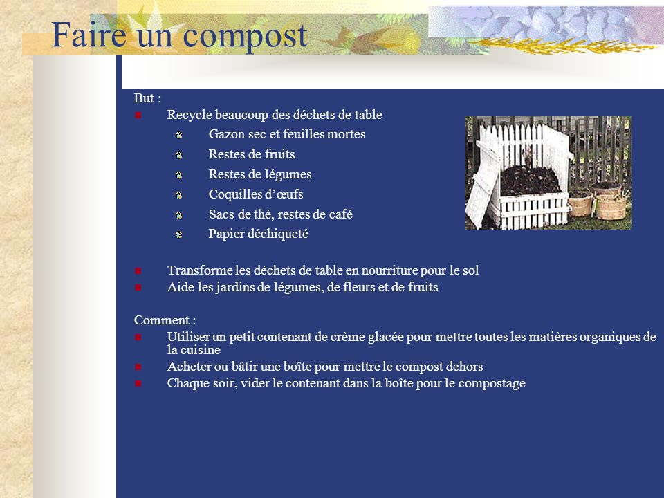 Faire un compost But : Recycle beaucoup des déchets de table