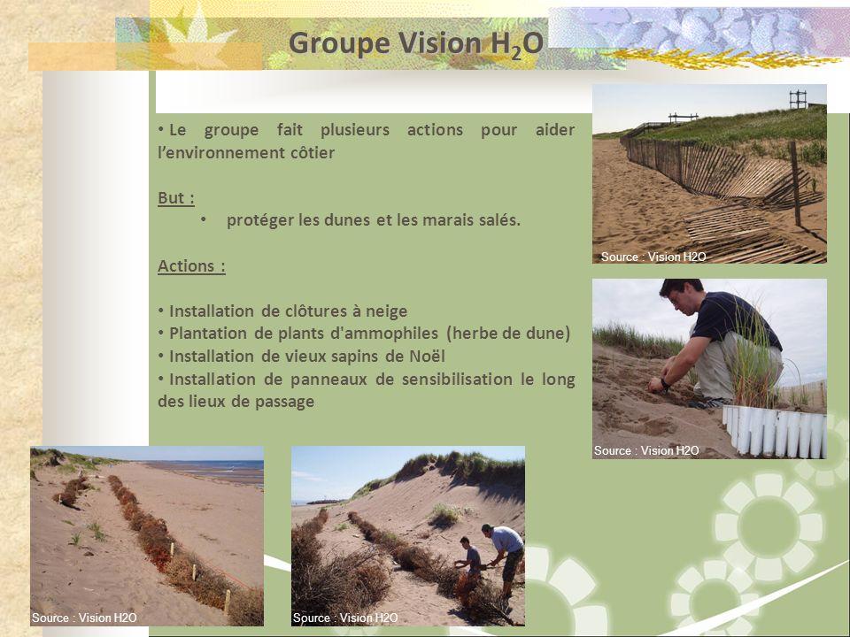 Groupe Vision H2O Le groupe fait plusieurs actions pour aider l'environnement côtier. But : protéger les dunes et les marais salés.