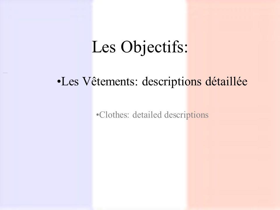 Les Vêtements: descriptions détaillée