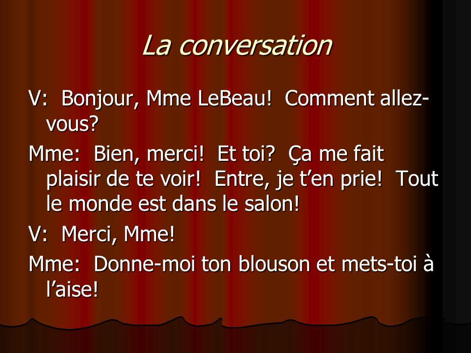 La conversation V: Bonjour, Mme LeBeau! Comment allez-vous
