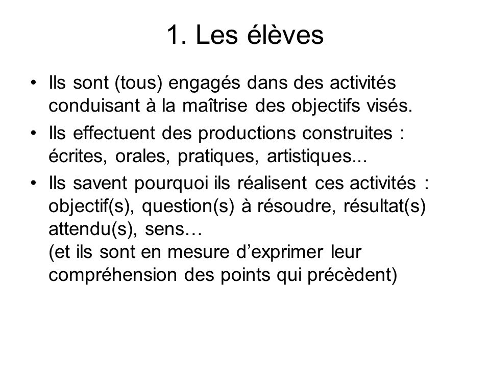 1. Les élèves Ils sont (tous) engagés dans des activités conduisant à la maîtrise des objectifs visés.
