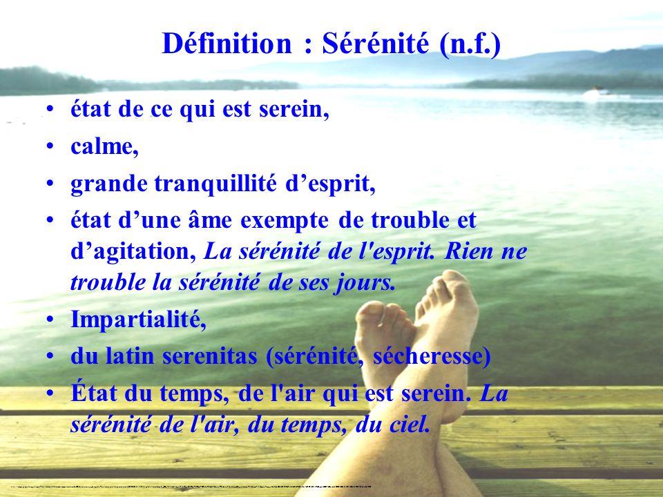 Définition : Sérénité (n.f.)